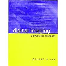 Digital Imaging: A Practical