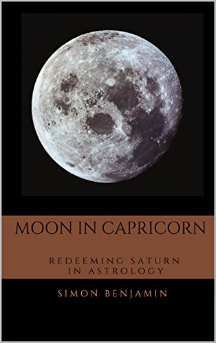 Moon in Capricorn: Redeeming Saturn in Astrology - Kindle