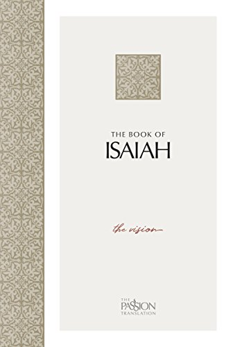 Books : The Book of Isaiah: The Vision (The Passion Translation)