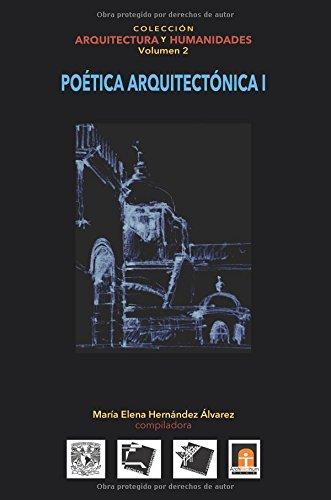 Descargar Libro Volumen 2 Poética Arquitectónica I: Volume 2 María Elena Hernández Alvarez