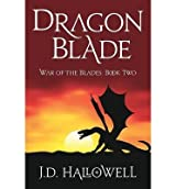 [ Dragon Blade BY Hallowell, J. D. ( Author ) ] { Paperback } 2013
