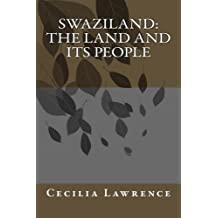 Swaziland: The Land and Its People