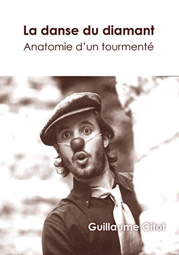 La danse du diamant: Anatomie d\'un tourmenté eBook: Guillaume Citot ...