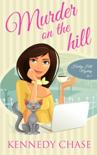 Murder on the Hill: Womens Sleuth Murder Mystery (Harley Hill Mysteries) (Volume 1) ebook