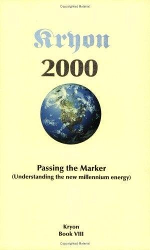Passing the Marker 2000: Understanding the New Millennium Energy : Book VIII