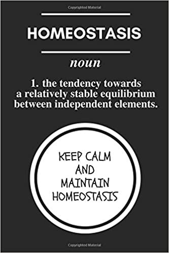 Miraculous Keep Calm And Maintain Homeostasis Funny Biology Science Download Free Architecture Designs Rallybritishbridgeorg