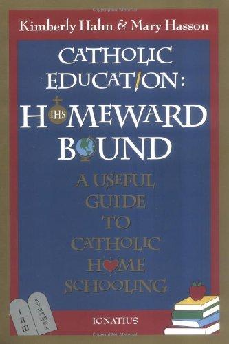 Catholic Education: Homeward Bound - Useful Guide to Catholic Home Schooling