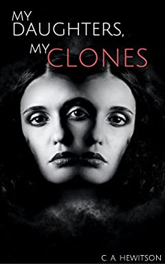 My Daughters, My Clones: A Strange Story (Strange Stories Book 8)