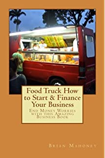 The food truck handbook start grow and succeed in the mobile food food truck how to start finance your business end money worries with this amazing forumfinder Gallery