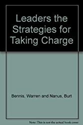 Leaders the Strategies for Taking Charge