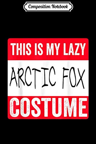 Foxtrot Comic Halloween (Composition Notebook: This is my lazy Arctic Fox costume Halloween  Journal/Notebook Blank Lined Ruled 6x9 100)