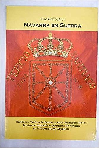 Navarra en guerra: banderas, trofeos de guerra y otros ...