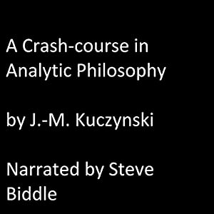A Crash Course in Analytic Philosophy Audiobook