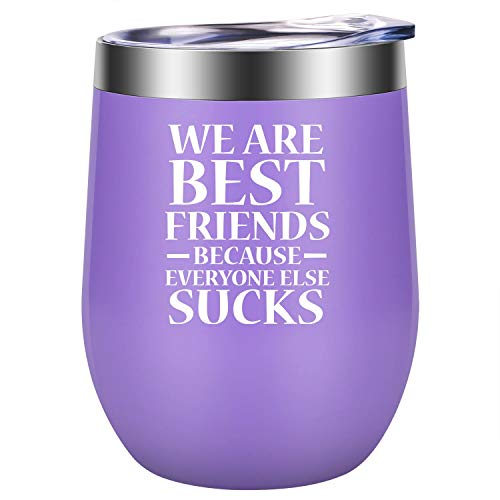 We are Best Friends because Everyone Else Sucks - Best Friend Friendship Gifts for Women - Funny Birthday, Christmas Gifts for Bestie, BFF, Soul Sister, Best Bitches, Girlfriends - LEADO Wine Tumbler