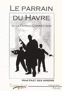 Le Parrain du Havre, Pilet des Jardins, René