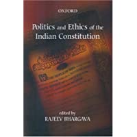 Politics and Ethics of the Indian Constitution (Oxford India Paperbacks)
