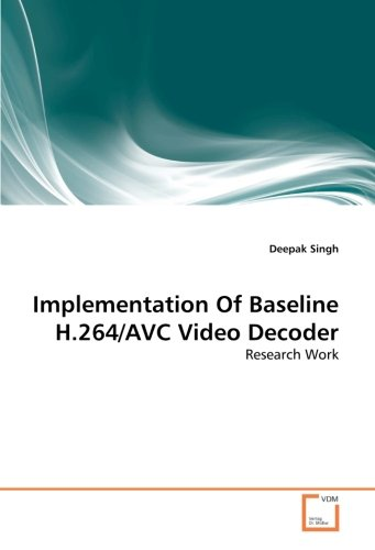 Baseline Video (Implementation Of Baseline H.264/AVC Video Decoder: Research Work)