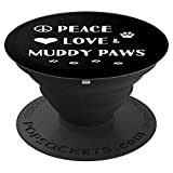 Animal Lover Peace Love and Muddy Paws Pet Cat Dog Groomer - PopSockets Grip and Stand for Phones and Tablets