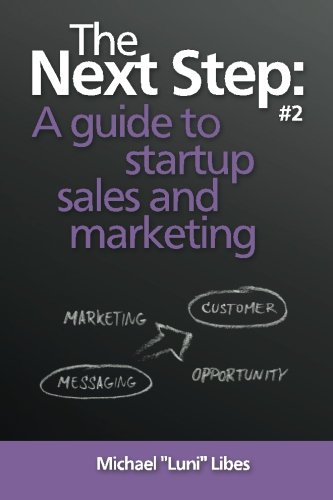 The Next Step: A guide to startup sales and marketing (Volume 2) pdf