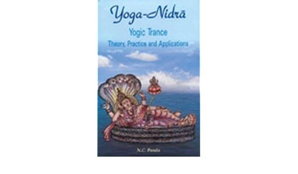 Yoga Nidra Yogic Trance Theory Practice And Applications Nrsimha Carana Panda 9788124602423 Amazon Books