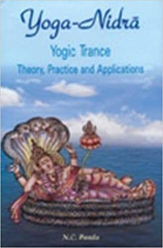 Yoga Nidra, Yogic Trance: Theory, Practice and Applications ...
