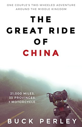 The Great Ride Of China  One Couples Two Wheeled Adventure Around The Middle Kingdom