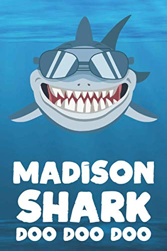 Madison - Shark Doo Doo Doo: Blank Ruled Name Personalized & Customized Shark Notebook Journal for Boys & Men. Funny Sharks Desk Accessories Item for ... Supplies, Birthday & Christmas Gift for Men.