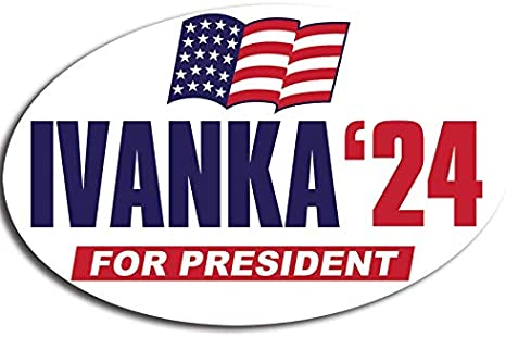 "Ivanka Trump President 2024 Bumper Window Sticker KAGA MAGA Large 5"" Vinyl GOP"