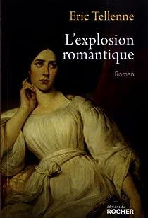L'explosion romantique par Tellenne