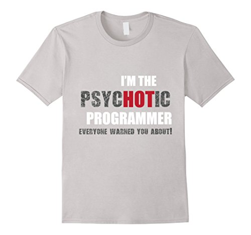 Men's I'm the psycHOTic Programmer Tshirt funny gift idea Large Silver