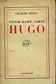 Victor-Marie, comte Hugo par Charles Péguy
