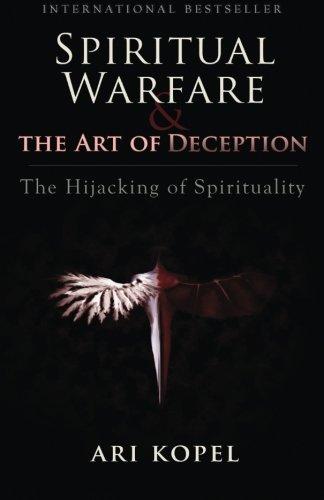 Spiritual Warfare & The Art of Deception: The Hijacking of Spirituality