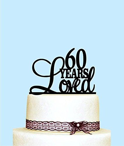 60 Years Loved Cake Topper 60th Birthday Decorations Happy