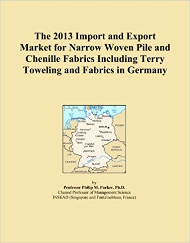 The 2013 Import and Export Market for Narrow Woven Pile and Chenille Fabrics Including Terry Toweling and Fabrics in Germany