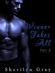 Winner Takes All - Part 2 (An Erotic Romance)