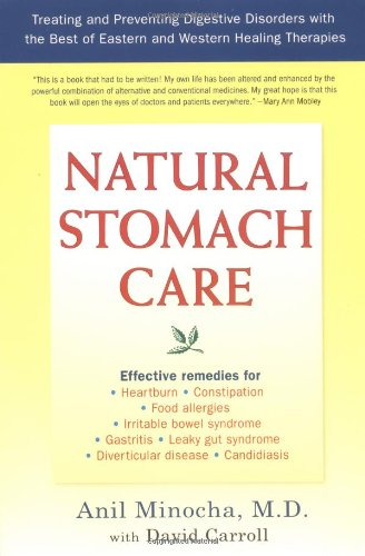 Natural Stomach Care: Treating and Preventing Digestive Disorders with the Best of Eastern and Western Healing Therapies