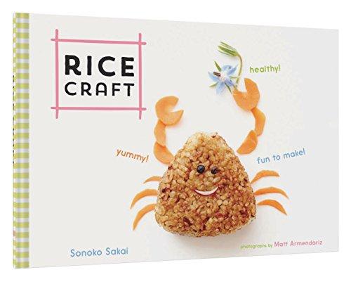 Rice Craft: Yummy! Healthy! Fun to Make!
