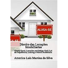 Direito das Locacoes Imobiliarias: Teoria Geral, Locacoes Codigo Civil, Lei do Inquilinato, Leasing e Hoteis Residencia