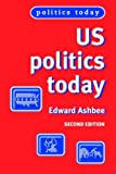 img - for US Politics Today by Edward Ashbee (2004-08-26) book / textbook / text book