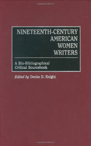 Nineteenth-Century American Women Writers: A Bio-Bibliographical Critical Sourcebook (Classification of Tumours) Pdf