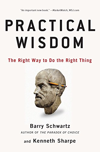Practical Wisdom: The Right Way to Do the Right Thing (Way Practical The)