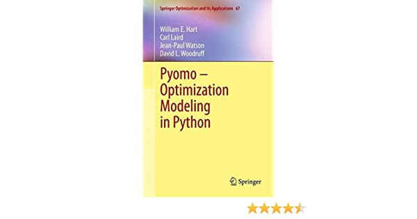 Pyomo - Optimization Modeling in Python (Springer