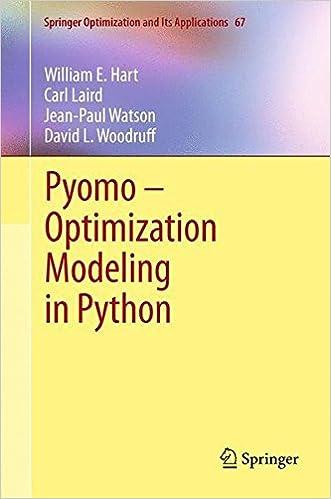 Pyomo - Optimization Modeling in Python (Springer