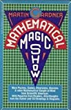 Mathematical Magic Show, Martin Gardner, 0394726235