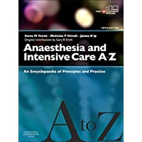 Anaesthesia and Intensive Care A-Z - Print & E-Book: An Encyclopedia of Principles and Practice (FRCA Study Guides)