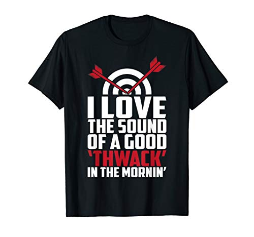 I Love The Sound Of A Good THWACK - archery fans T Shirt