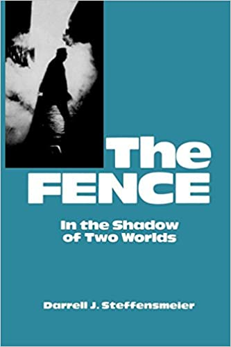 The Fence In the Shadow of Two Worlds