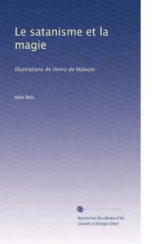 Le Satanisme Et La Magie: Illustrations De Henry De Malvost French Edition