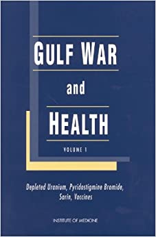 Gulf War and Health, Volume 1: Depleted Uranium, Pyridostigmine Bromide, Sarin, Vaccines