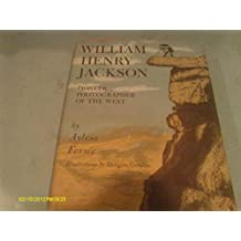 William Henry Jackson, pioneer photographer of the West